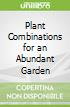 Plant Combinations for an Abundant Garden