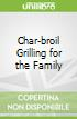 Char-broil Grilling for the Family