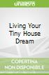 Living Your Tiny House Dream