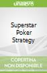 Superstar Poker Strategy