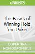 The Basics of Winning Hold 'em Poker