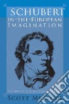 Schubert in the European Imagination