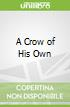 A Crow of His Own