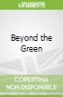 Beyond the Green