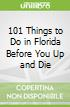 101 Things to Do in Florida Before You Up and Die