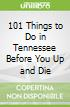 101 Things to Do in Tennessee Before You Up and Die