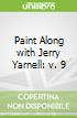 Paint Along with Jerry Yarnell: v. 9