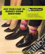 Ace Your Case III libro in lingua di Wetfeet