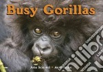 Busy Gorillas libro in lingua di Schindel John, Rouse Andy (PHT)