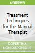 Treatment Techniques for the Manual Therapist
