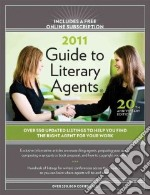 Guide to Literary Agents 2011 libro in lingua di Sambuchino Chuck (EDT)