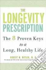 The Longevity Prescription libro in lingua di Butler Robert N. M.D.