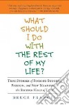 What Should I Do With the Rest of My Life?