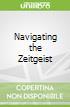Navigating the Zeitgeist