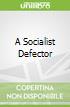 A Socialist Defector