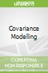 Covariance Modelling