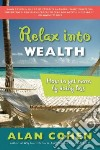 Relax into Wealth libro str