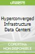 Hyperconverged Infrastructure Data Centers