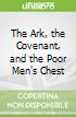 The Ark, the Covenant, and the Poor Men's Chest