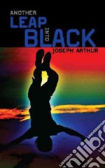 Another Leap into Black libro in lingua di Arthur Joseph