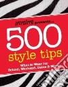 Seventeen 500 Style Tips
