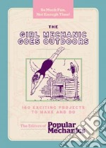 The Girl Mechanic Goes Outdoors libro in lingua di Popular Mechanics (COR)