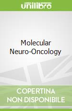 Molecular Neuro-Oncology libro in lingua di Debinski Waldemar, Gillespie G. Yancey (EDT)