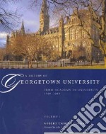 A History of Georgetown University libro in lingua di Curran Robert Emmett, Degioia John J. (FRW)