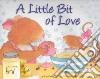 A Little Bit of Love