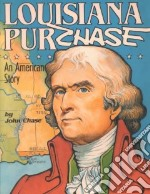 The Louisiana Purchase libro in lingua di Chase John, Griffin Emilie Dietrich (FRW)