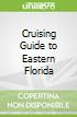 Cruising Guide to Eastern Florida