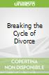 Breaking the Cycle of Divorce