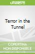 Terror in the Tunnel