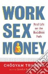 Work, Sex, Money