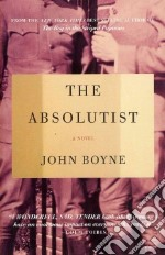 The Absolutist libro in lingua di Boyne John