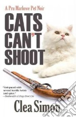 Cats Can't Shoot libro in lingua di Simon Clea