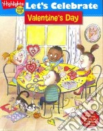 Let's Celebrate Valentine's Day libro in lingua di Highlights for Children (COR)