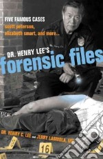 Dr. Henry Lee's Forensic Files libro in lingua di Lee Henry C., Labriola Jerry