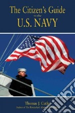 The Citizen's Guide to the U.S. Navy libro in lingua di Cutler Thomas J.