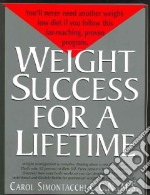 Weight Success for a Lifetime libro in lingua di Simontacchi Carol