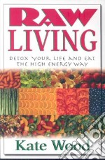 Raw Living libro in lingua di Wood Kate