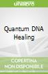 Quantum DNA Healing libro str