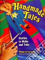 Handmade Tales libro in lingua di De Las Casas Dianne, Chow Philip (ILT)