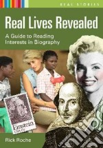 Real Lives Revealed libro in lingua di Roche Rick, Burgin Robert (EDT)