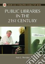 Public Library Management in the 21st Century libro in lingua di Prentice Ann