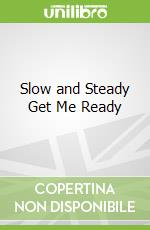 Slow and Steady Get Me Ready libro in lingua di Oberlander June R.
