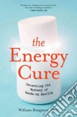 The Energy Cure libro in lingua di Bengston William M.D., Fraser Sylvia (CON)