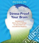 Stress-Proof Your Brain (CD Audiobook) libro in lingua di Hanson Rick