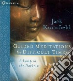 Guided Meditations for Difficult Times (CD Audiobook) libro in lingua di Kornfield Jack