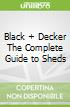 Black + Decker The Complete Guide to Sheds